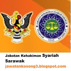 Kerja kosong terkini Jabatan Kehakiman Syariah Sarawak