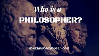 Qualities of a true Philosopher.