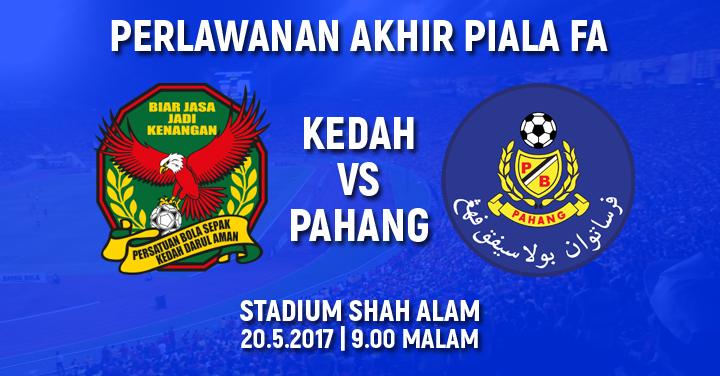 Live Streaming Final Piala FA 2017 Kedah Vs Pahang [20/05/2017]