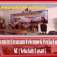 Contoh Program Kelompok Kerja Guru SD ( Sekolah Dasar )