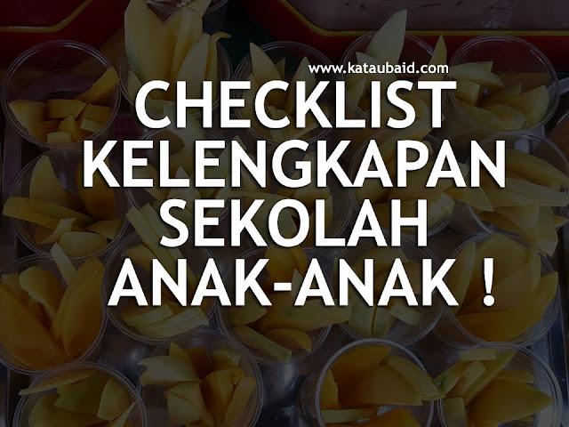 CHECKLIST KELENGKAPAN SEKOLAH ANAK-ANAK 2017