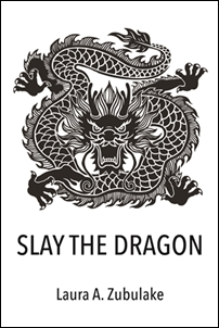 Slay the Dragon (Laura A. Zubulake)