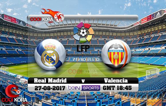مشاهدة مباراة ريال مدريد وفالنسيا اليوم 27-8-2017 في الدوري الأسباني