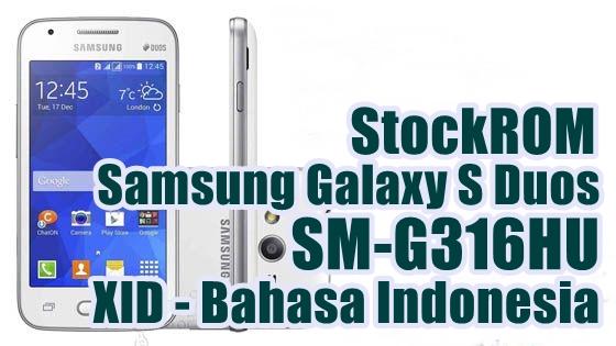 Firmware Samsung Galaxy S Duos SM-G316HU Latest Update [XID]