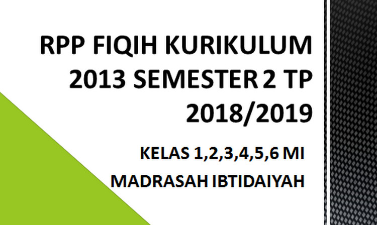 Rpp Fiqih Kurikulum 2013 Kelas 1 2 3 4 5 6 Semester 2 T P 2018 2019 Berbagi Artikel Berbagi File