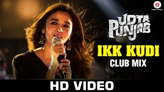 Ikk Kudi (Club Mix) - Udta Punjab 2016 Full Music Video Song Free Download And Watch Online at worldfree4u.com