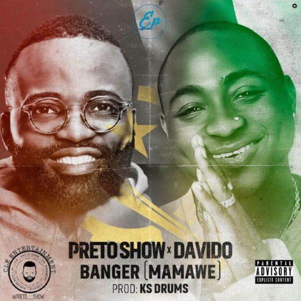 Preto Show ft Davido -Banger(Mamawe)