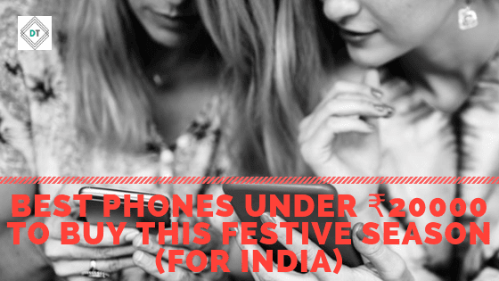 Best Phones Under ₹20000 to Buy This Festive Season (For India)