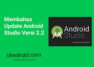 Membahas Tentang Update Android Studio Versi 2.2