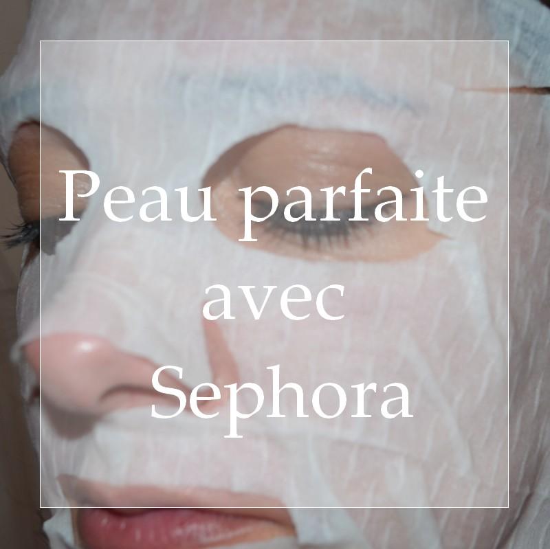 Peau parfaite avec Sephora