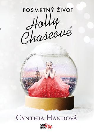 Cynthia Hand ~ Posmrtný život Holly Chaseovej