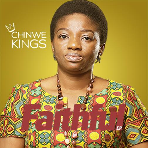 Music: Chinwe Kings - Faithful (EP)