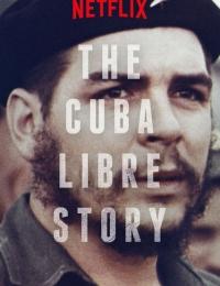 The Cuba Libre Story | Bmovies