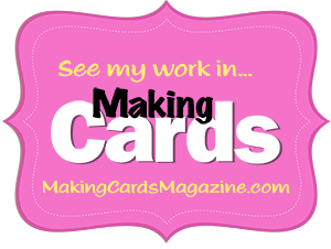 I am featured in Making Cards!