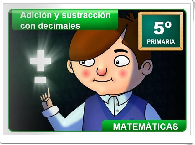 ADICIÓN Y SUSTRACCIÓN CON DECIMALES (Aplicación Interactiva de Matemáticas de Primaria)