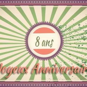 [Coulisses du blog] 8 ans déjà ! Joyeux anniversaire !
