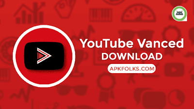 YouTube Vanced Apk for Android Download