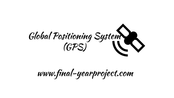 Global Positioning System (GPS) - Seminar