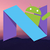 REVEALED : ANDROID N (Nougat) Latest Feature Review
