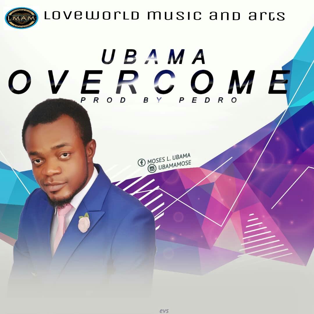NEW SONG ALERT UBAMA-OVERCOME (PROD  PEDRO) - ZionHits || ZionHits