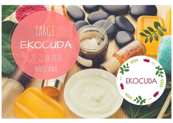 IV edycja Targów kosmetyków naturalnych EKOCUDA | 21-22.04 Warszawa