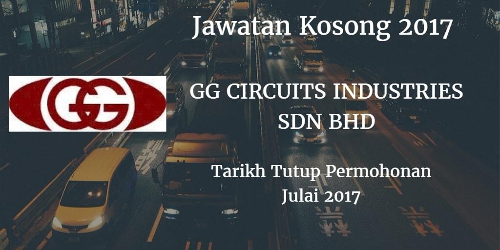 Jawatan Kosong GG CIRCUITS INDUSTRIES SDN. BHD. Julai 2017