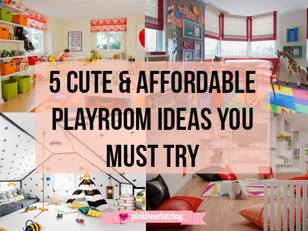 Five Cute & Affordable Playroom Ideas You Must Try