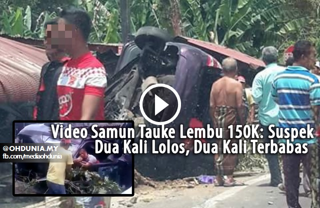 Video Samun Tauke Lembu 150K: Suspek Dua Kali Lolos, Dua Kali Terbabas