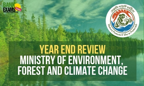 Year End Review: Ministry of Environment, Forest and Climate Change