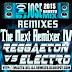 PACK REMIX ELECTRO REGGAETON Y MAS THE NEXT REMIXER IV - DJ JOSEMIX