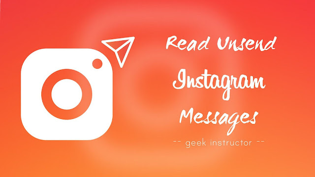 Read unsend Instagram messages