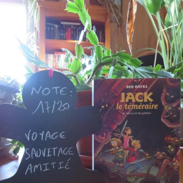 Jack le téméraire, tome 2 : Face au roi des gobelins de Ben Hatke