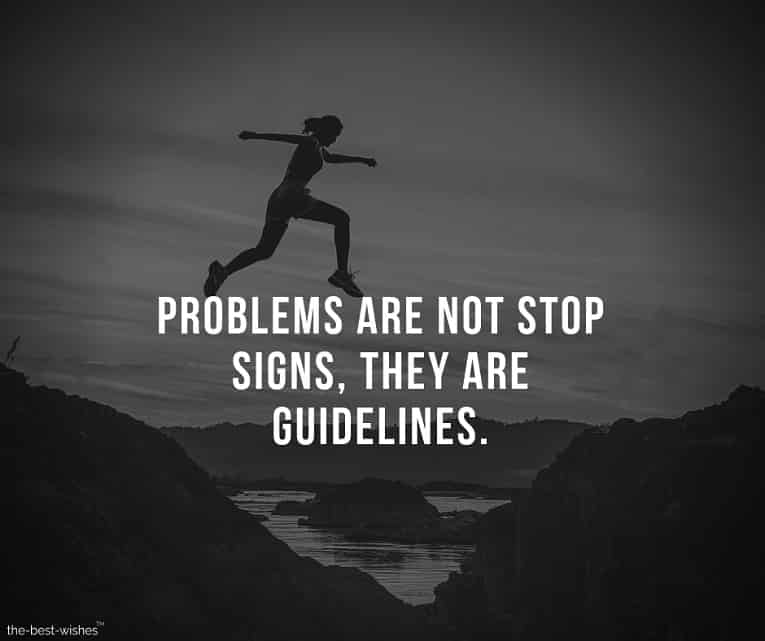 Nice Inspirational Quote on Facing Problems in Life.