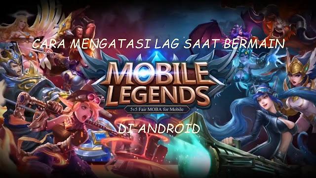 Cara Mengatasi Lag Saat Bermain Mobile Legends