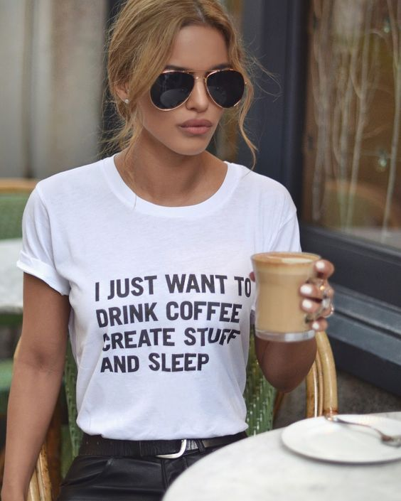 "Nada Adelle ""I Just Want to Drink Coffee Create Stuff And Sleep"" Slogan T-shirt"