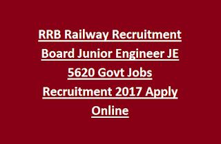 RRB Railway Recruitment Board Junior Engineer JE 5620 Govt Jobs Recruitment 2017 Apply Online