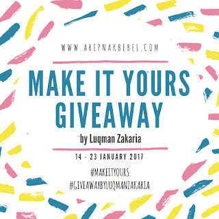 http://www.arepnakbebel.com/2017/01/make-it-yours-giveaway-by-luqman-zakaria.html