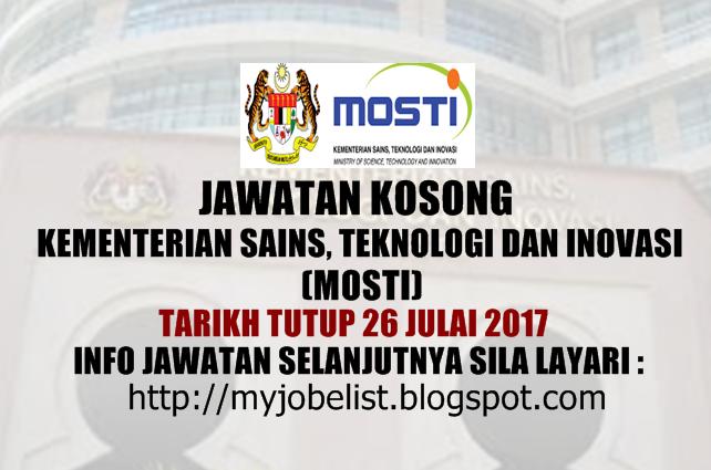 Jawatan Kosong Kementerian Sains, Teknologi dan Inovasi (MOSTI) Julai 2017