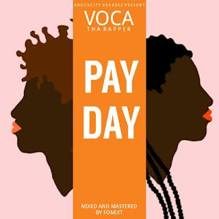 Voca Tha Rapper – Pay Day