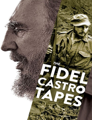 Ver Fidel Castro: las grabaciones perdidas (2014) Online