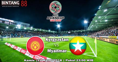 PREDIKSI Kyrgyzstan vs Myanmar  22 Maret 2018