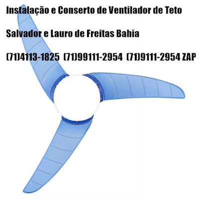INSTALAÇÃO E MANUTENÇÃO EM VENTILADOR DE TETO EM SALVADOR BAHIA