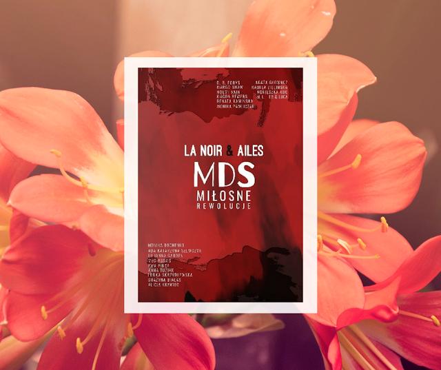 """""""MDS Miłosne Rewolucje"""" La Noir&Ailes [PATRONAT]"""
