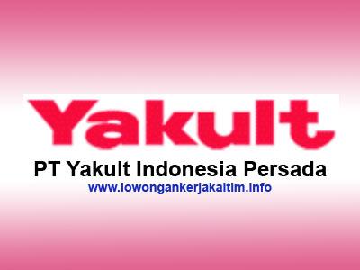 Lowongan Kerja PT. Yakult Indonesia Persada, lowongan kerja Kaltim Kaltara Agustus September Oktober Nopember Desember 2019 Januari 2020