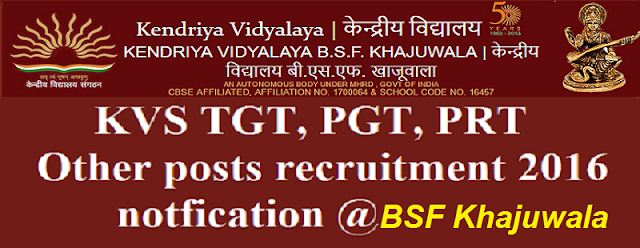 KVS,TGT, PGT, PRT,recruitment,BSF Khajuwala