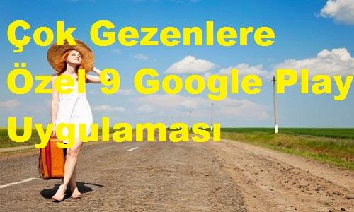 Çok Gezenlere Özel 9 Google Play Uygulaması