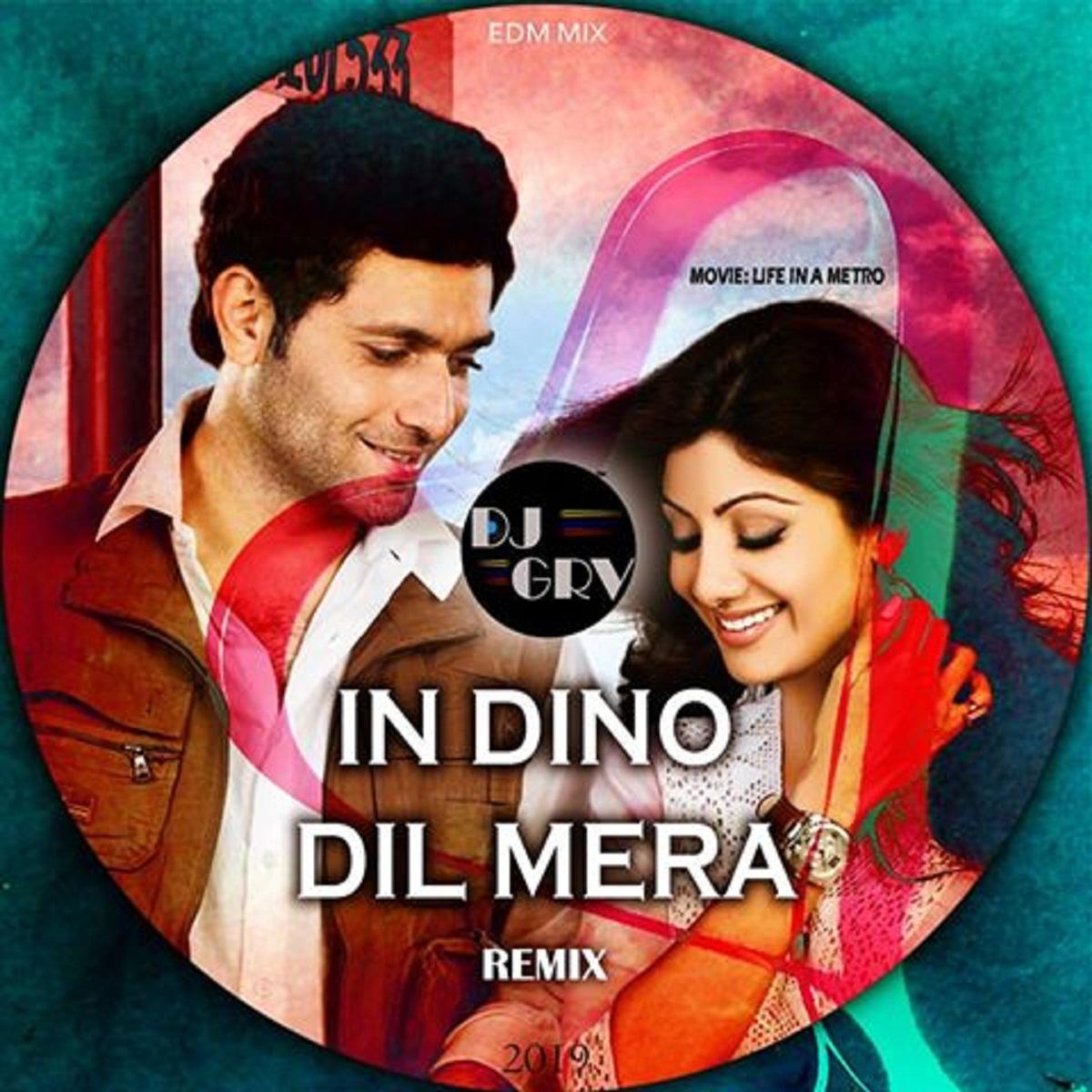 In Dino ( Life In A Metro ) Pritam - Dj Grv Remix 2019
