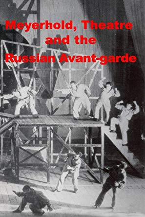 Meyerhold Theatre and the Russian Avant-garde