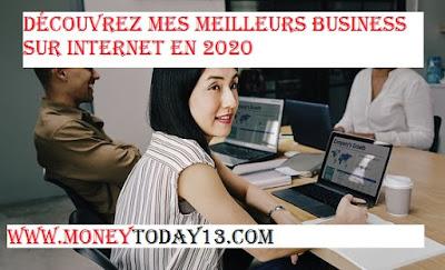 DÉCOUVREZ MES MEILLEURS BUSINESS SUR INTERNET EN 2020