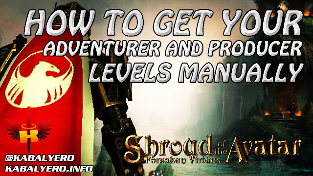 How To Get Your Adventurer and Producer Levels Manually in Shroud of the Avatar